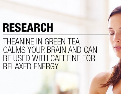 Green Tea gives calming effect, reduces anxiety and depression